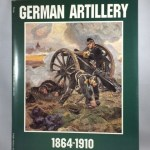 German Artillery 1864-1910 (Schiffer Military/Aviation History)