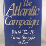 The Atlantic Campaign: World War Ii's Great Struggle at Sea