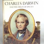 Charles Darwin And the Origin of The Species