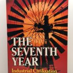 The Seventh Year: Industrial Civilization in Transition
