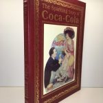 The Sparkling Story of Coca-Cola. An Entertaining History Including Collectibles, Coke Lore, and Calendar Girls