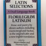 Latin Selections / Florilegium Latinum: A Dual-Language Book (English and Latin Edition)