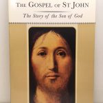 The Gospel of St. John: The Story of the Son of God (Classic Bible Series)