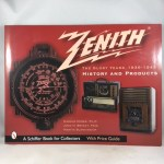 Zenith Radio, the Glory Years, 1936-1945: History and Products (Schiffer Book for Collectors)