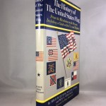 The History of the United States Flag: From the Revolution to the Present, Including a Guide to Its Use and Display