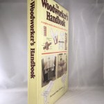 Woodworker's Handbook: A Complete Course for Craftsmen, Do-It-Yourselfers and Hobbyists