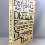 The Experience of Defeat: Milton and Some Contemporaries (Peregrine books)