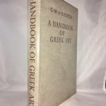 A Handbook of Greek Art: Architecture, Sculpture, Gems, Coins, Jewellery, Metal-Work, Pottery and Vase Painting, Glass, Furniture, Textiles, Paintings and Mosaics