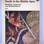 Death In The Middle Ages: Mortality, Judgement And Remembrance