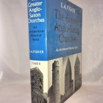 The Greater Anglo-Saxon Churches: An Architectural-Historical Study