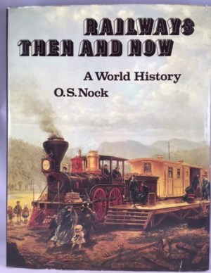 Railways Then and Now