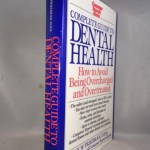 The Complete Guide to Dental Health: How to Avoid Being Overcharged and Overtreated