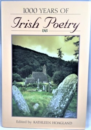 1,000 Years of Irish Poetry: The Gaelic and Anglo-Irish Poets from Pagan Times to the Present