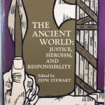 The Ancient World: Justice, Heroism, and Responsibility (Spectrum Books)