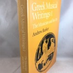 Greek Musical Writings: The Musician and his Art. Volume 1 (Cambridge Readings in the Literature of Music)