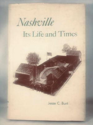 Nashville: Its Life and Times