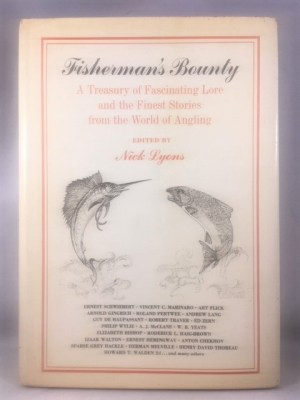 Fisherman's Bounty - A Treasury of Fascinating Lore and the Finest Stories from the World of Angling
