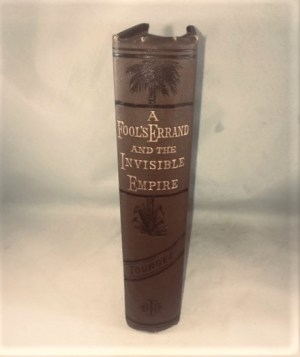 A Fool's Errand and The Invisible Empire. [2 Vols. In one]