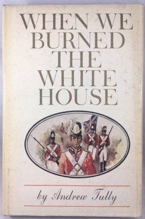 When We Burned the White House