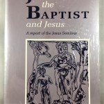 John the Baptist and Jesus: A Report of the Jesus Seminar