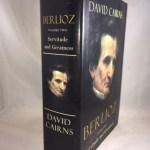 Berlioz: Volume Two: Servitude and Greatness