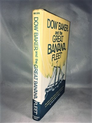 Dow Baker and the great banana fleet: The story of the Yankee skipper who befriended an island and introduced bananas to America
