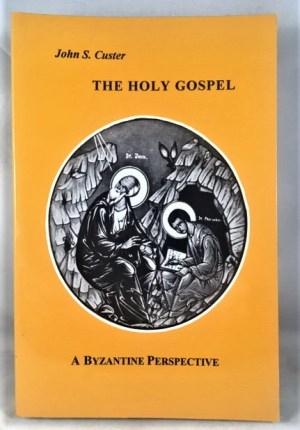 The Holy Gospel: A Byzantine Perspective