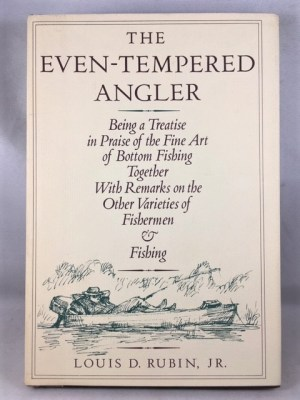 The Even-Tempered Angler: Being a Treatise in Praise of the Fine Art of Bottom Fishing
