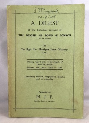 A Digest of the historical Account of the Diocese of Down & Connor (in Five volumes) Having Regard Only to the Priests of Down & Connor Between the Years 1595 - 1895