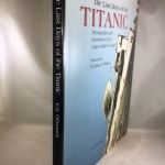 The Last Days of the Titanic: Photographs and Mementos of the Tragic Maiden Voyage