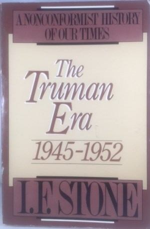 The Truman Era, 1945-1952: A Nonconformist History of Our Times