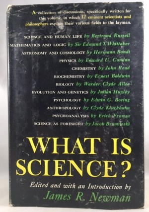 What is Science? Twelve Eminent Scientists and Philosophers Explain Their Various Fields to the Layman