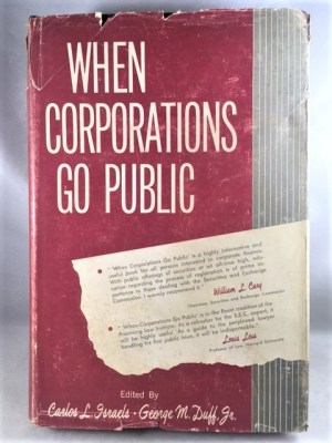 When Corporations Go Public: Taking a Corporation's Securities to the Public Market