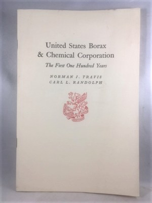 United States Borax & Chemical Corporation: The First One Hundred Years