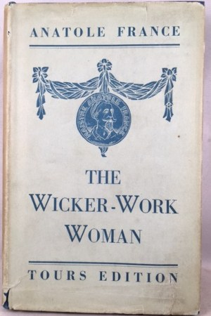 The Wicker Work Woman: A chronicle of our own times [Tours Edition]