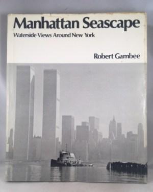 Manhattan Seascape: Waterside Views Around New York