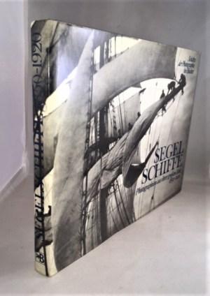 Segel Schiffe, photographien aus ihrer grossen zeit 1850-1920.