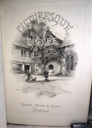 Picturesque Europe. With Illustrations on Steel and Wood by the Most Eminent Artists The British Isles Vol. II