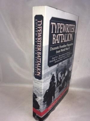 Typewriter Battalion: Dramatic Frontline Dispatches from World War II