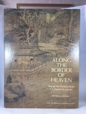 Along the Border of Heaven (Sung and Yüan Paintings from the C.C. Wang Family Collection)