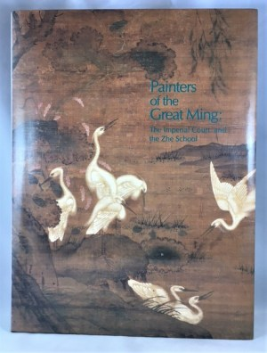 Painters of the Great Ming: The Imperial Court and the Zhe School