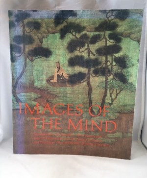 Images of the Mind: Selections from the Edward L. Elliot Family and John B. Elliott Collections of Calligraphy and Painting at the Art Museum, Princeton University, 2nd Edition