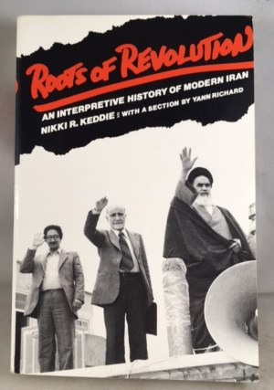 Roots of Revolution: An Interpretive History of Modern Iran (Yale Fastback Series)