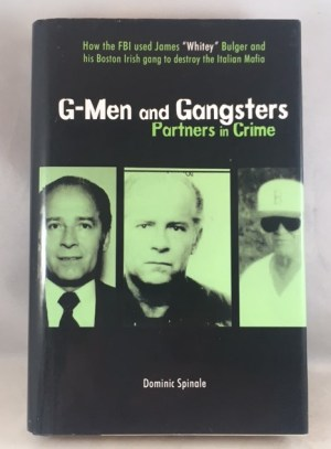 G-Men and Gangsters: Partners in Crime