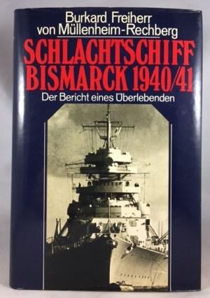 Schlachtschiff Bismarck 1940/41: Der Bericht eines Uberlebenden