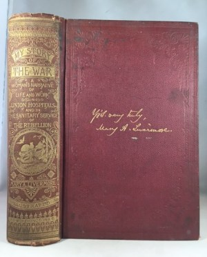 My Story of the War: A Woman's Narrative of Four Years of Personal Experience as Nurse in the Union Army, and in Relief Work at Home, in Hospitals, Camps, and at the Front, During the War of the Rebellion with Anecdotes, Pathetic Incidents, and Thrilling