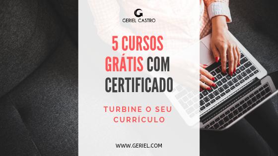 5 Cursos grátis com certificado – Aprenda a turbinar seu currículo