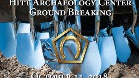 RSVP to Hitt Archaeology Center Ground Breaking Ceremony October 11, 2018