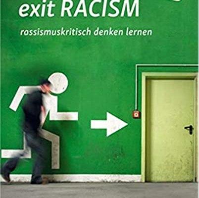 """Überlegungen zu Tupoka Ogettes Buch """"exit RACISM: rassismuskritisch denken lernen"""""""