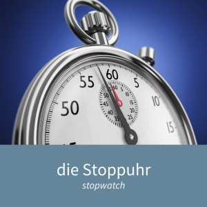 "Image showing a stopwatch and the caption ""die Stoppuhr - stopwatch"""
